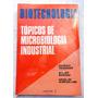 Biotecnologia Volume 2: Tópicos De Microbiologia Industrial