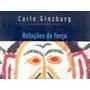Relações De Força Carlo Ginzburg Registro Módico