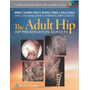 The Adult Hip: Hip Preservation Surgery .. Eb.