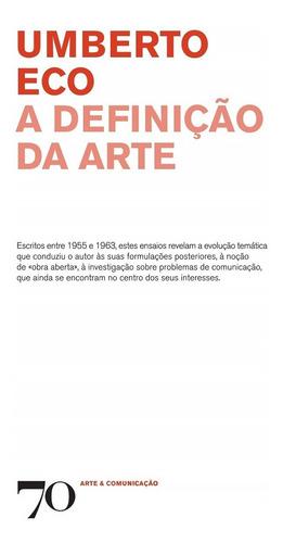 Livro Umberto Eco - A Definição Da Arte (1955 A 1963) (novo) Original