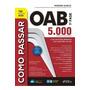 Como Passar Na Oab 1ª Fase 5.000 Qts. 16ª Ed. (2020)