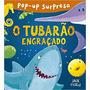 Livro Pop up Surpresa O Tubarao Engracado