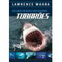 Livro Dez Anos Em Busca Dos Grandes Tubarões Lawrence Wahba