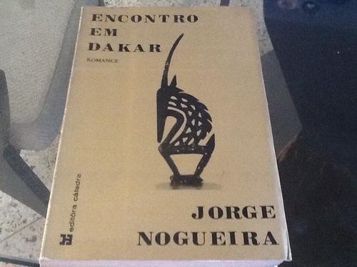 Livro Encontro Em Dakar Jorge Nogueira Bom Estado . Original