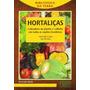 Hortaliças Calendário De Plantio E Colheita Em Todas As