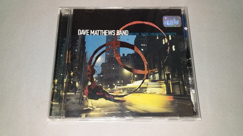 Cd Dave Matthews Band Before These Crowed Streets Original