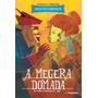 Livro A Megera Domada De Willian Shakespeare Editora Moderna