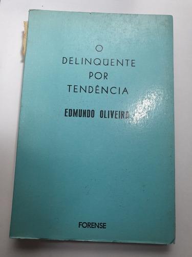 225 - O Delinquente Por Tendência - Edmundo Oliveira - 1980 Original