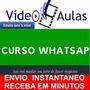 Curso Completo Whatsapp Marketing Brindes