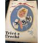 Rara Revista Feminina De 1948 Tricô E Crochê C/ Propagandas