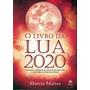 Livro Da Lua 2020, O Descubra A Influência Do Astro No S