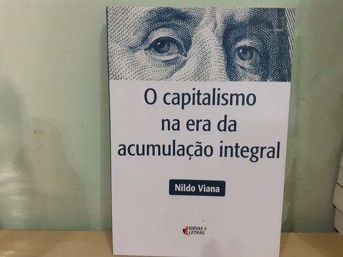 Livro Capitalismo Na Era Da Acumulação Integral Original