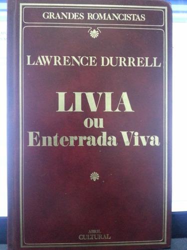 Livro: Durrell, Lawrence - Livia Ou Enterrada Viva Original