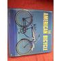 Livro Antigo The American Bicycle Bicleta Antiga Leia Descri