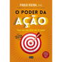 Livro O Poder Da Ação Paulo Vieira Best Seller