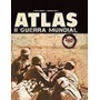 Livro Atlas Da Segunda Guerra Mundial Andrew Wiest