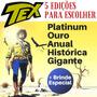 15 Hqs Tex Platinum Ouro Anual Histórica A Escolher Brinde