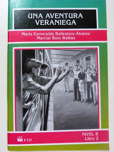 Livro: Una Aventura Veraniega Maria Ballestero-alvarez Original