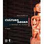 Cultura Negra E Ideologia Do Recalque 03 Ed