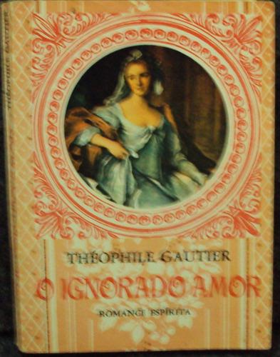 O Ignorado Amor - Theophile Gautier   Original