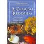 Livro A Criação Redimida Editora Cultura Cristã