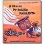 Livro A Menina Do Feijão Suculento Stela Barbieri; Fe