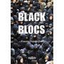 Livro Black Blocs Francis Dupuis déri Lacrado Frete 12, 00