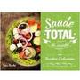 Saúde Total Na Cozinha Com Receitas Cu Ister Rocha