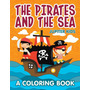 The Pirates And The Sea (a Coloring Book)