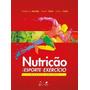 Nutrição Para O Esporte E O Exercício 4ª Ed. 2016
