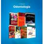 Coleção Livros De Odontologia Edição 2020