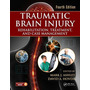 Traumatic Brain Injury: Rehabilitation, Treatment 4th Edit