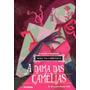 10 Livros: A Dama Das Camélias Clássicos Universais 2ª Ed.