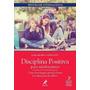 Disciplina Positiva Para Crianças Com Deficiência 3ª Ed 2019
