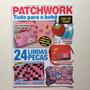 Revista Patchwork Tudo Para O Bebê Trocador Almofada Bc787