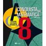 Conquista Da Matematica, A 8º Ano Ef Ii