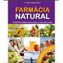 Livro Farmácia Natural Medicina Alternativa Para O Dia a dia