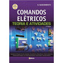 Livro Comandos Elétricos Teoria E Atividades