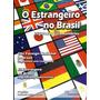Livro O Estrangeiro No Brasil Legislação E Comentários
