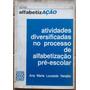 Atividades Diversificadas No Processo De Alfabetizaçao Pre E