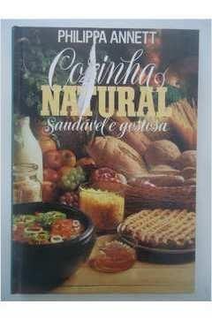 Livro Cozinha Natural: Saudável E Go Philippa Annett Original