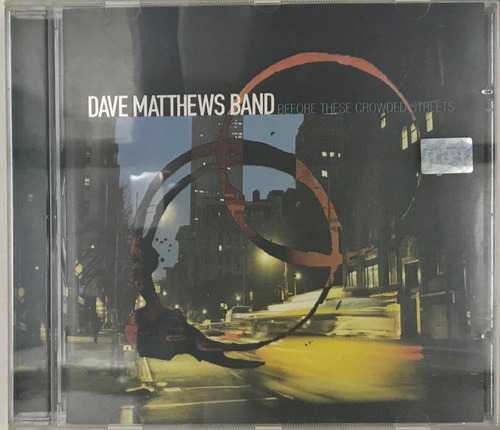 Cd Dave Matthews Band Before These Crowded Streets - A6 Original