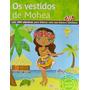 Os Vestidos De Mohea Sua Boneca Tahitiana 5 A 8 Anos