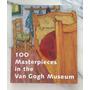 Livro 100 Masterpieces In The Van Gogh Museum John Leighton