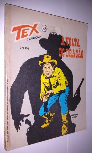 Tex N° 85 A Volta Do Dragão   2° Edição Muito Raro ! Original