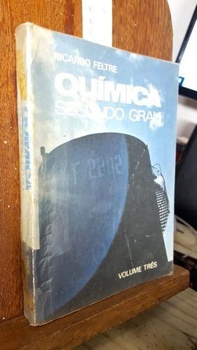 Química - Segundo Grau - Volume Três - Química Orgânica Original