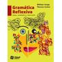 Gramatica Reflexiva Volume Unico