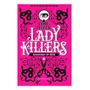 Lady Killers Assassinas Em Serie Darkside