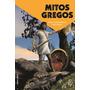Mitos Gregos Col. Mitos Em Quadrinhos