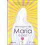 Mensagens De Maria A Paz